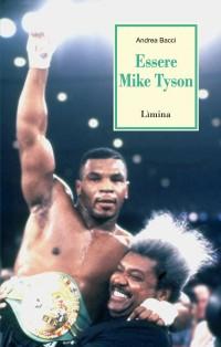 """Essere Mike Tyson"" (Lìmina, 2011 - pag. 254; € 15,00)"
