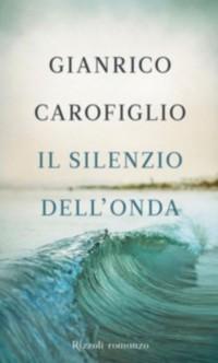 Gianrico Carofiglio _ Il silenzio dell'onda