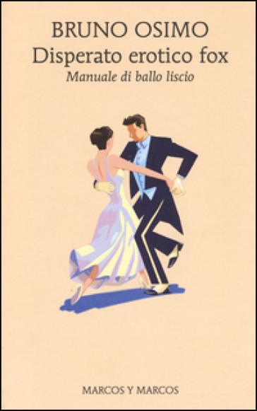 Bruno Osimo, Disperato erotico fox – Manuale di ballo liscio