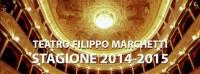 Stagione di prosa 2014 - 15 Teatro Filippo Marchetti