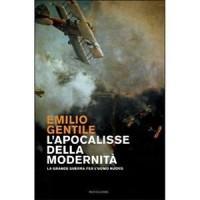 Emilio Gentile, l'apocalisse della modernità