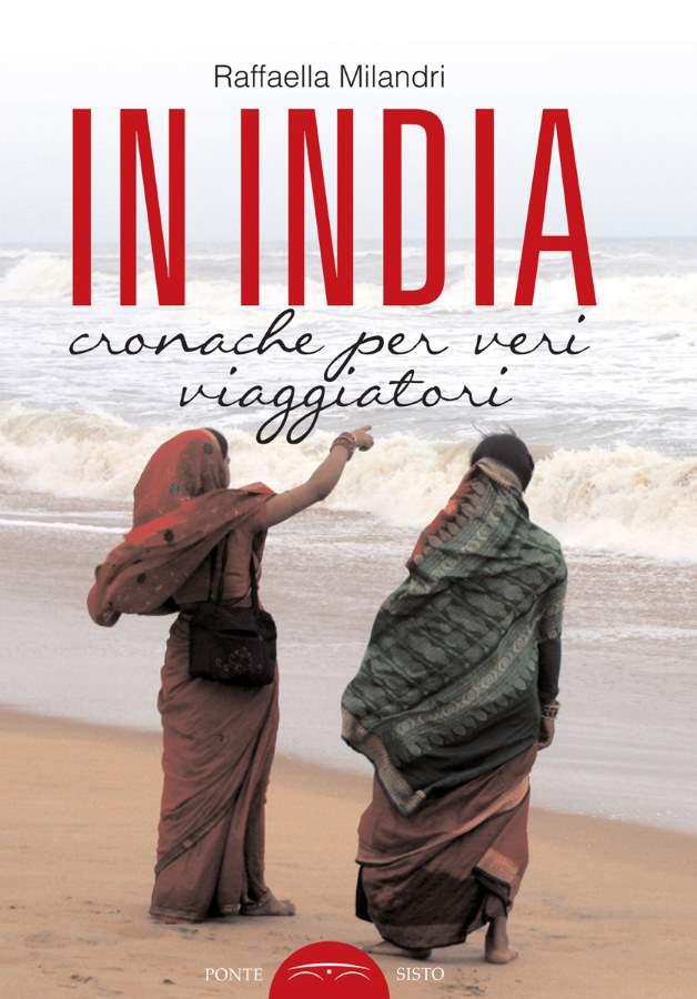 "Raffaella Milandri, ""In India. Cronache per veri viaggiatori"" all'Auditorium"