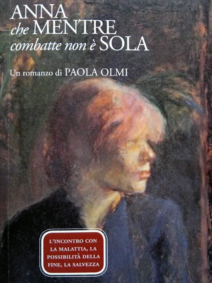 """Paola Olmi, """"Anna che mentre combatte non è sola"""""""