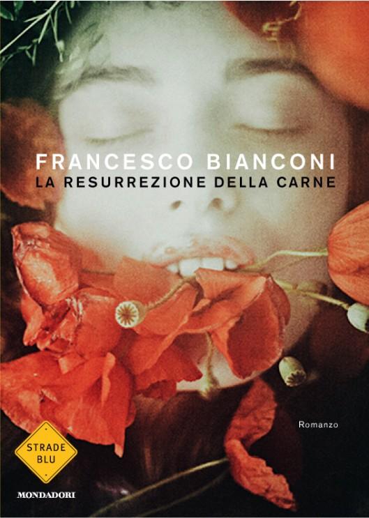 """""""La resurrezione della carne"""" (Strade Blu, Mondadori, 2015)"""