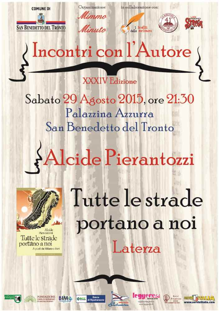 """Alcide Pierantozzi, """"Tutte le strade portano a noi"""""""