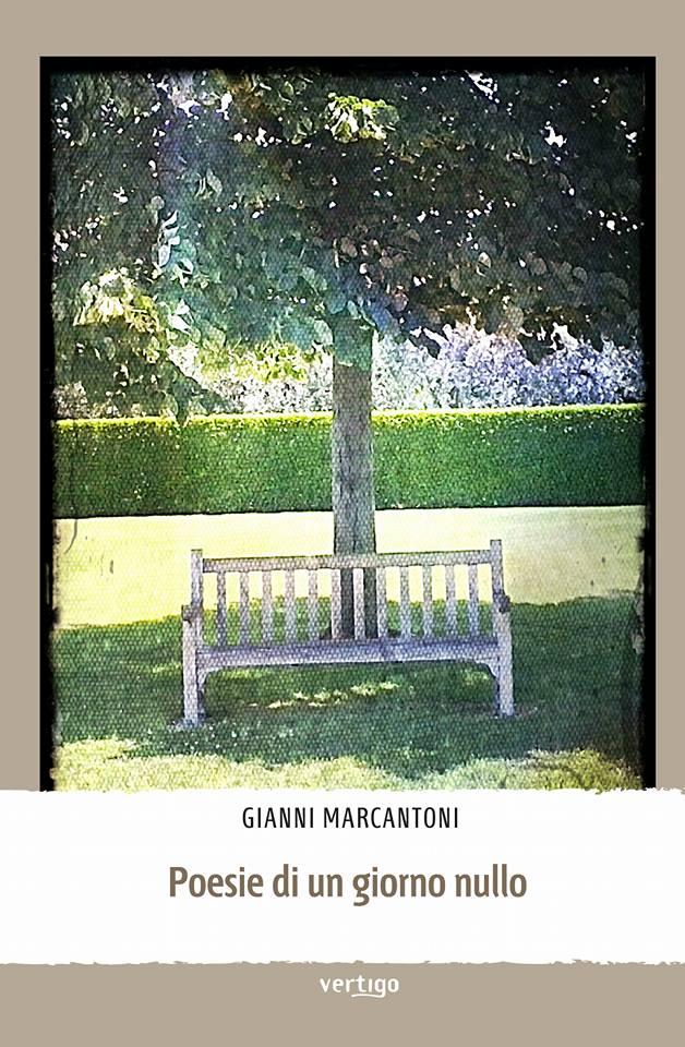 """Gianni Marcantoni, """"Poesie di un giorno nullo"""""""