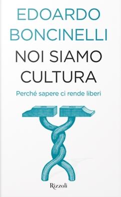 "Edoardo Boncinelli, ""Noi siamo Cultura"""
