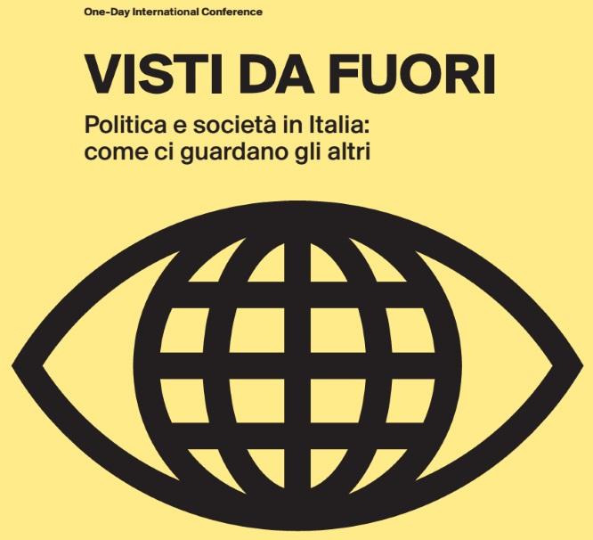 """Convegno """"Visti da fuori. Politica e società in Italia: come ci vedono gli altri"""""""