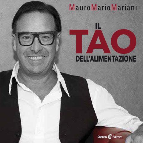 """Mauro Mario Mariani, """"Il Tao dell'Alimentazione"""""""