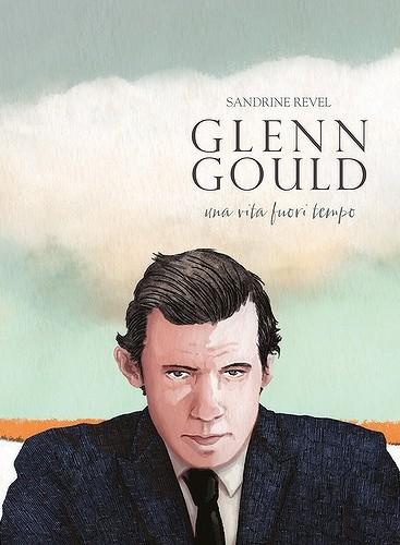 Glenn Gould. Una vita fuori tempo (Bao Publishing, 2016)