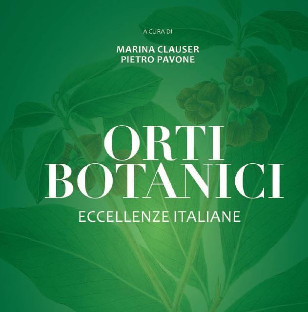 """Marina Clauser e Pietro Pavone: """"Orti botanici, eccellenze italiane"""""""