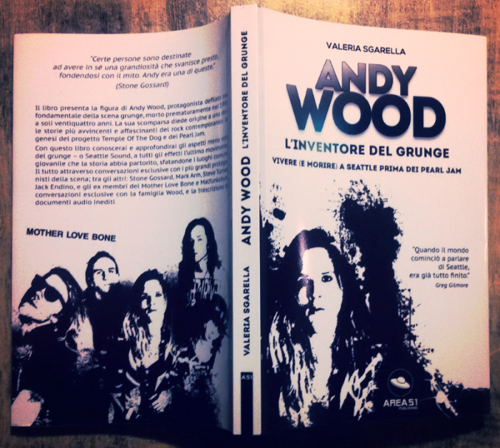 """""""Andy Wood. L'inventore del grunge"""" (Editore: Area 51 - Pag. 240 Euro 16,90)"""
