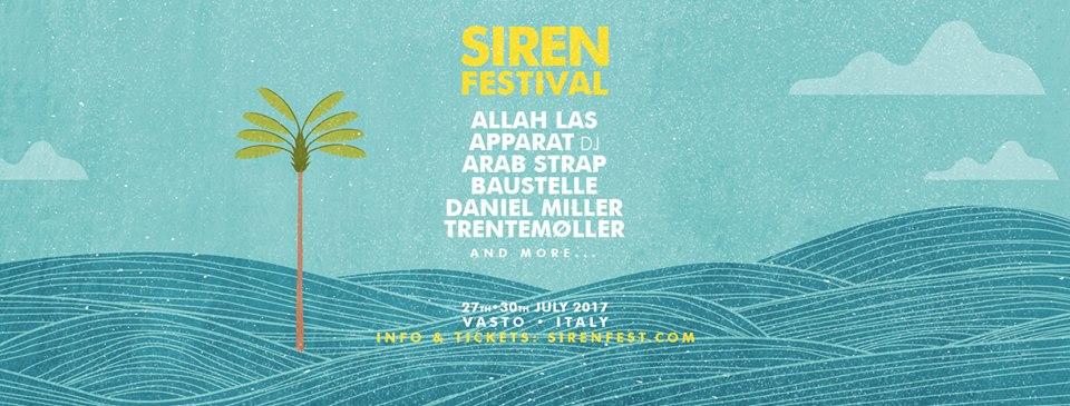 Siren Festival 2017, dal 27 al 30 luglio a Vasto: annunciati i primi nomi