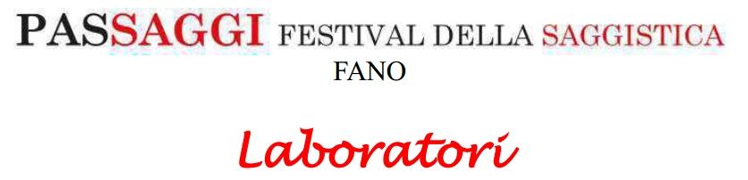"""Passaggi Festival 2017: """"Laboratori"""""""