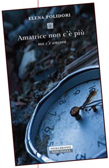 """Elena Polidori, """"Amatrice non c'è più. Ma c'è ancora"""""""