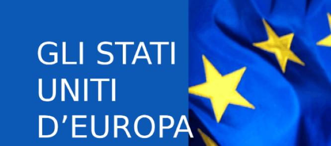 Stati Uniti d'Europa. Approvato il regolamento per i fondi comunitari. Un passaggio storico per chi non ha la memoria corta