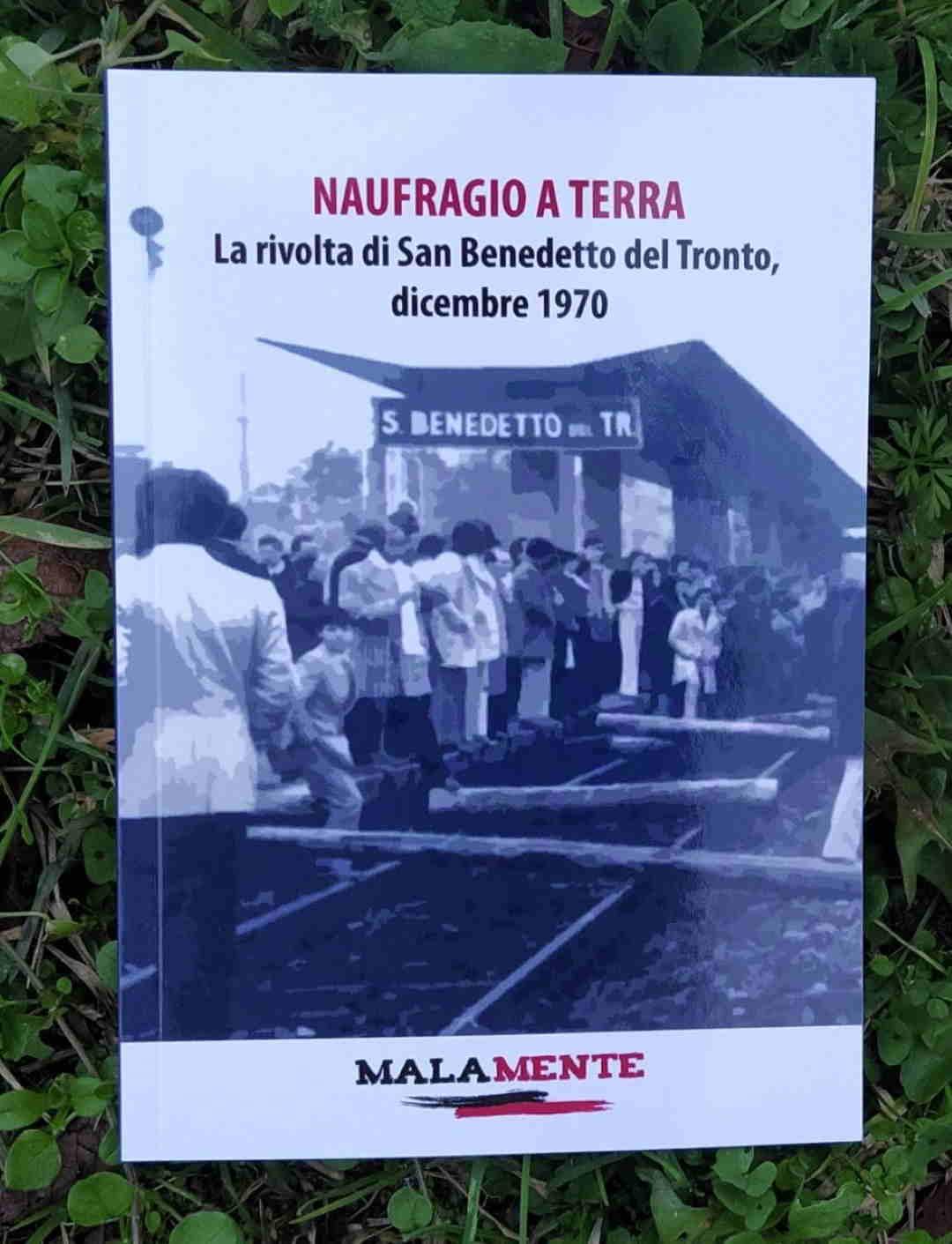 """Fresco di stampa, """"Naufragio a terra. La rivolta di San Benedetto del Tronto, dicembre 1970"""""""